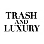 Trash and Luxury